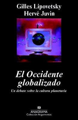El Occidente Globalizado (I): Gilles Lipovetsky y Hervé Juvin