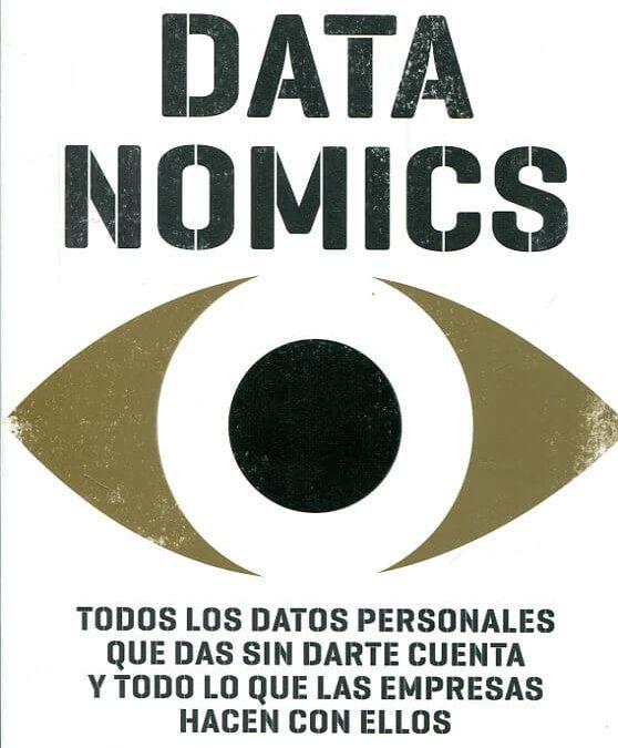 DATANOMICS de Paloma Llaneza: todo lo que saben de nosotros